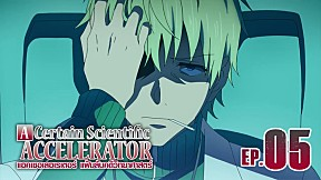 A Certain Scientific Accelerator | EP.5