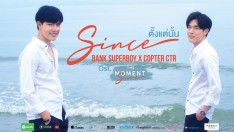 Since- Ost.The Moment Since | BANK SUPERBOY X COPTER CTR