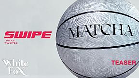 Swipe Feat. TWOPEE - MATCHA [Official Teaser 1]