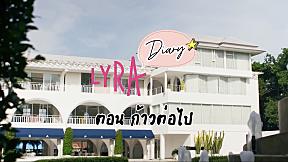 LYRA Diary ไลร่า ไดอารี่ | EP.28 ก้าวต่อไป