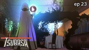 Tsubasa RESERVoir CHRoNiCLE | season 1 EP.23