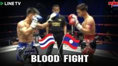 BLOOD FIGHT! I ชกโหดกระโดดถีบ!!! นักมวยเหรอ!!! LAOS VS THAILAND | MAX MUAY THAI