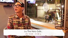 แจ๊ส ชวนชิม - The Hero Cafe แจ๊ส ชวนชื่น แนะนำร้านชิวสุดชิค สำหรับคอฮีโร่!!