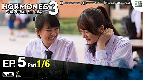 HORMONES 3 THE FINAL SEASON EP.5 [1\/6]