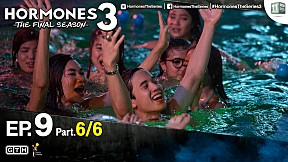 HORMONES 3 THE FINAL SEASON EP.9 [6\/6]
