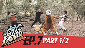 City Fighter | EP.7 | Resentment of Soldier (Part 1\/2)