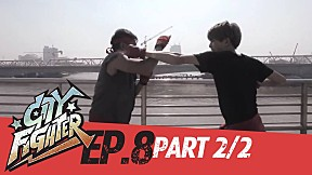City Fighter | EP.8 | The End of the War (Part 2\/2)