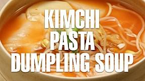 Kimchi Pasta Dumpling Soup