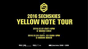 2016 SECHSKIES [YELLOW NOTE] TOUR SPOT