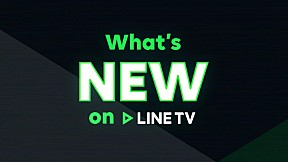 [LINE TV] What's New - March\/April 2017