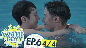Waterboyy the Series   EP.6 [4\/4]