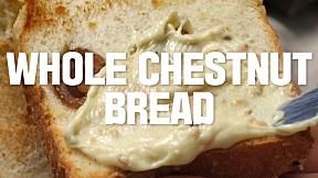 Whole Chestnut Bread
