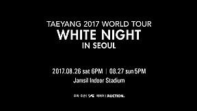 TAEYANG 2017 WORLD TOUR \u003CWHITE NIGHT\u003E - TY\'S MESSAGE FOR SEOUL