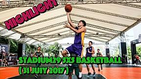 Highlight Stadium29 5x5 Basketball (31 July 2017 )