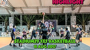 Highlight Stadium29 5x5 Basketball ( 11 Aug 2017 )