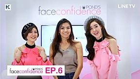 Face Confidence | EP.6 | มั่นหน้ามั่นใจ ไปรับประกาศนีบัตร ยังไงให้มั่นใจ เริ่ด เชิ่ด ปัง !