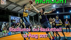 Highlight Stadium29 5x5 Basketball ( 16 Aug 2017 )