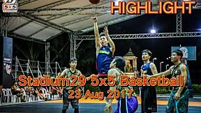Highlight Stadium29 5x5 Basketball (23 Aug 2017)