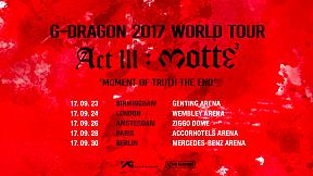 G-DRAGON 2017 WORLD TOUR \u003CACT III, M.O.T.T.E\u003E IN EUROPE