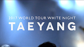 TAEYANG 2017 WORLD TOUR \u003CWHITE NIGHT\u003E - SPOT