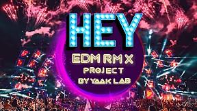 HEY… - EDM RMX Project by Yaak Lab