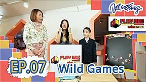 Play Box กล่องหรรษา   EP.7 Wild Games