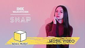 Snap - Ink Waruntorn (OFFICIAL MV)