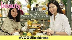 #VOGUEaddress - พาจิบชา afternoon tea สุดเก๋ที่ Divana Organic Cafe นอกจากจะอร่อยแล้ว ยังดีต่อสุขภาพ!