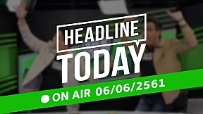 HEADLINE TODAY -  6 มิถุนายน 2561 [FULL]