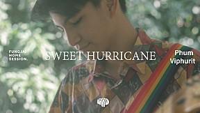 Fungjai Home Session | Phum Viphurit - Sweet Hurricane