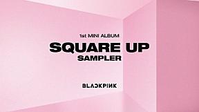 BLACKPINK - 1st MINI ALBUM \'SQUARE UP\' SAMPLER