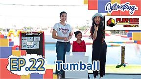 Play Box กล่องหรรษา   EP.22 Tumball