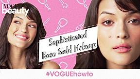 #VOGUEhowto - Sophisticated Rose Gold Makeup แต่งหน้าโทนโรสโกลด์ให้ดูโดดเด่น
