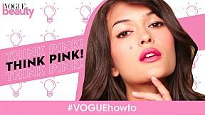 #VOGUEhowto - Think Pink! แต่งหน้าโทนสีชมพูอย่างไรให้สวยชิค ถึงไม่ใช่สาวหวานก็ทำได้นะ!