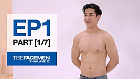 The Face Men Thailand : Episode 1 Part 1\/7