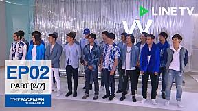 The Face Men Thailand Season 2 : Episode 2 Part [2\/7]