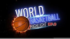 World Basketball Hilight EP.9