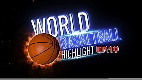 World Basketball Hilight EP.10