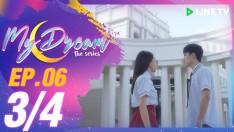 My Dream | EP.6 [3/4]