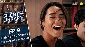 Silent Library ห้องสมุด เงียบสงัด EP.9 THE FACE MEN THAILAND | Behind The Scene