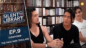 Silent Library ห้องสมุด เงียบสงัด EP.9 THE FACE MEN THAILAND   Interview