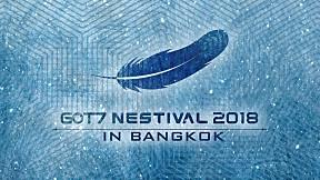 "[Spot] GOT7 NESTIVAL 2018 ""WINTER TALE"" IN BANGKOK"