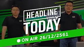 HEADLINE TODAY - 26 ธันวาคม 2561 [FULL]