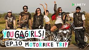 YOU GO GIRLS! | EP.10 | MOTORBIKE TRIP ภารกิจออกทริปแคมป์ปิ้งครั้งแรก