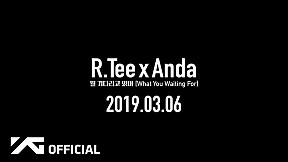 R.Tee x Anda - \'What You Waiting For\' PERFORMANCE VIDEO TEASER 01