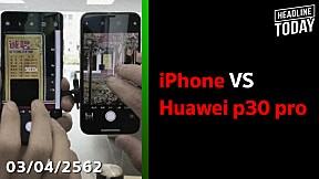 iPhone VS Huawei p30 pro | HEADLINE TODAY