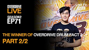OverdriveLive | Season 2 | EP71 | THE WINNER OF OVERDRIVE DRUM  FACT 3 Pt2\/2