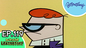 Highlight Dexter\'s Laboratory ห้องทดลองของเด็กซ์เตอร์   EP.119
