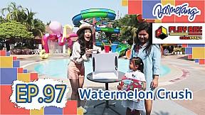 Play Box กล่องหรรษา   EP.97 Watermalon Crush