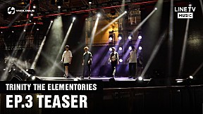 TEASER   TRINITY THE ELEMENTORIES   EP.3 #TOGETHER